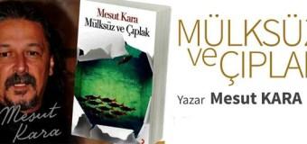 Mesut Kara'nın Yeni Kitabı Mülksüz ve Çıplak Yayınlandı