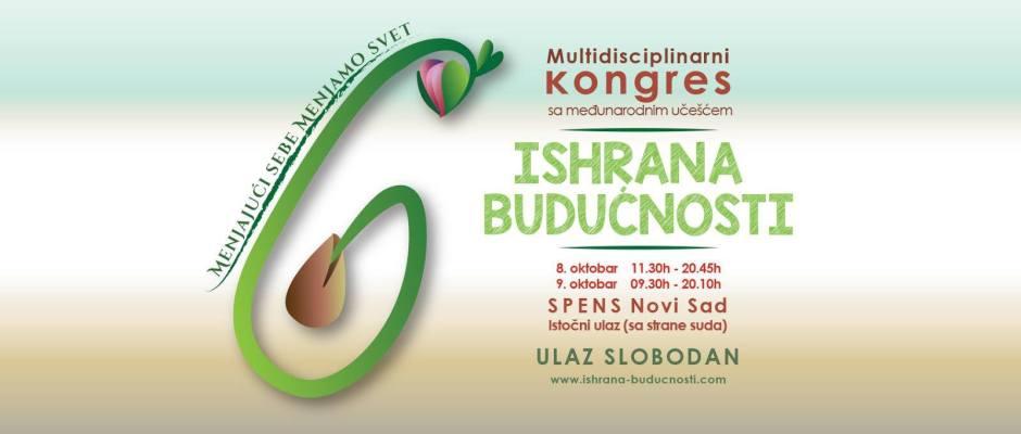Radionica na Kongresu Ishrana Budućnosti, 9. oktobar, Novi Sad, Spens, od 16.35 do 17.20 časova