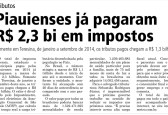 Piauienses já pagaram R$ 2,3 bi em impostos
