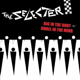"New Selecter Single! – ""Big In The Body, Small In The Mind"""