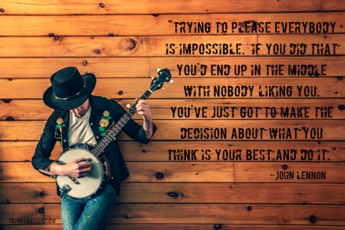 Trying to please everybody John Lennon quote