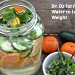 Dr oz fat flush water