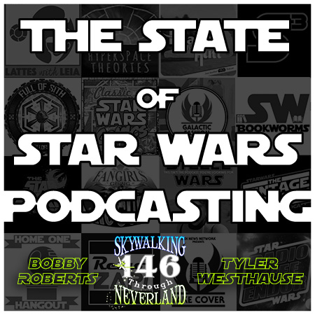 146: The State of STAR WARS Podcasting
