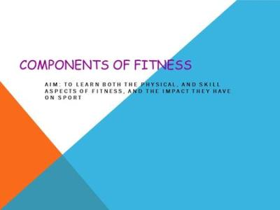 Physical Education Components of Skill-Related Fitness ...