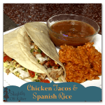 Spanish Rice & Chicken Tacos – {Crock pot Recipe}