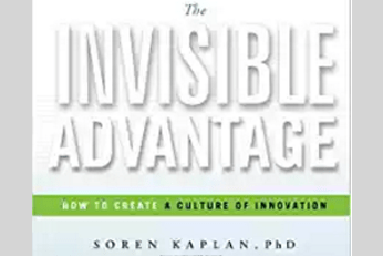 Using an Innovation Culture to Gain The Invisible Advantage