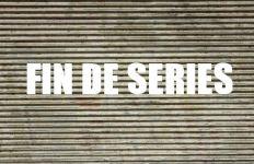 fin de séries