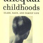 Unequal Childhoods - Annette Lareau
