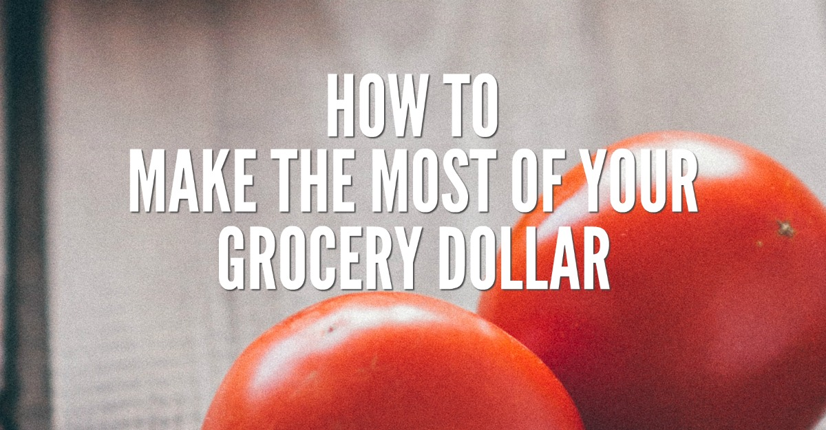 make-the-most-of-your-grocery-dollar-feat