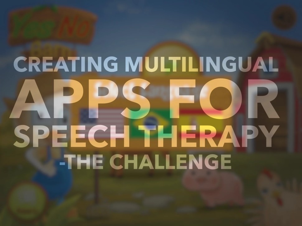Creating multilingual apps for speech therapy: The challenge
