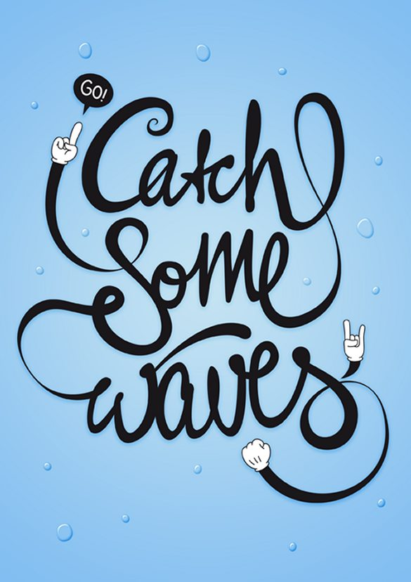 Go Catch Some Waves 25 Creative Typography Poster Design