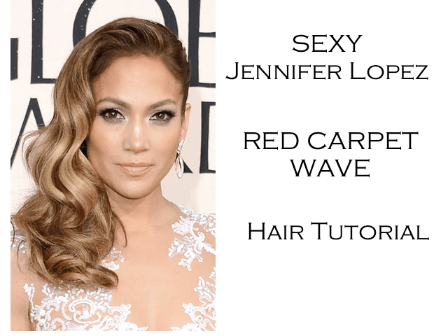Jennifer Lopez Red Carpet Sexy Waves Hair Tutorial Golden Globe Awards