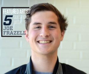 Featured Artist: Joe Frazell