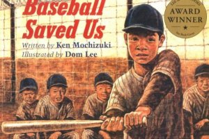 Baseball Saved Us by Ken Mochizuki, illustrated by Dom Lee