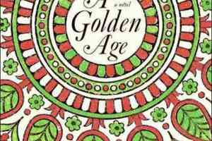 A Golden Age by Tahmima Anam [in Bloomsbury Review]
