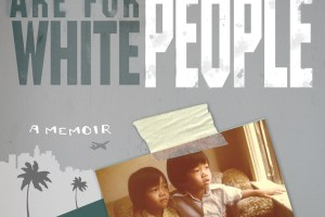 I Loves Yous Are for White People: A Memoir by Lac Su [in San Francisco Chronicle]