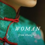Woman from Shanghai: Tales of Survival from a Chinese Labor Camp by Xianhui Yang, translated by Wen Huang