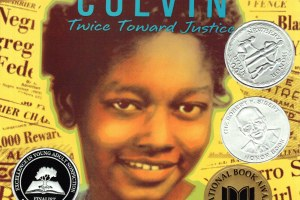 Claudette Colvin: Twice Toward Justice by Philip Hoose