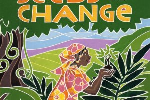 Seeds of Change: Planting a Path to Peace by Jen Cullerton Johnson, illustrated by Sonia Lynn Sadler