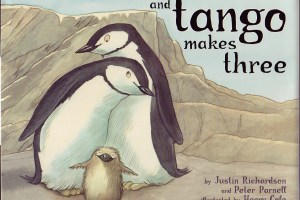 And Tango Makes Three by Justin Richardson and Peter Parnell, illustrated by Henry Cole