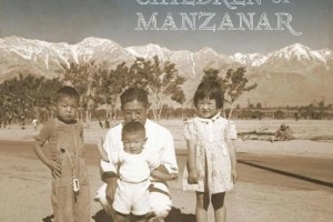 Children of Manzanar edited by Heather C. Lindquist