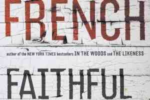 Faithful Place  (Dublin Murder Squad 3) by Tana French
