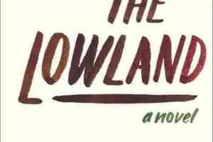 The Lowland by Jhumpa Lahiri [in Library Journal]