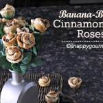 Banana-Bacon Cinnamon Roll Roses & FREE E-BOOK