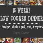 16 Weeks of Slow Cooker Dinner Recipes