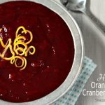 Homemade Orange Cider Cranberry Sauce Recipe + 25 Thanksgiving Recipes & 25 Giveaways