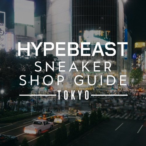 HYPEBEAST 2016 Guide to Tokyo's Sneaker Stores