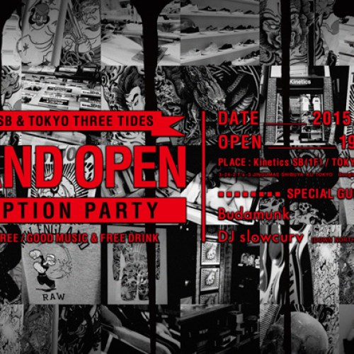 Kinetics SB & TOKYO THREE TIDES  GRAND OPEN RECEPTION PARTY