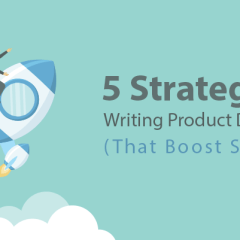 5 Strategies To  Writing Product Descriptions (That Boost Sales)