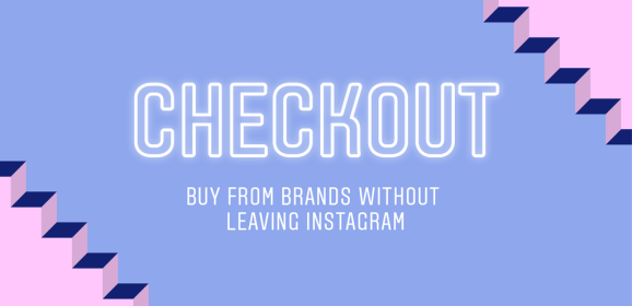 Instagram's new checkout feature lets you buy directly from brands