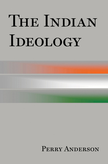 The Indian Ideology by Perry Anderson - a review
