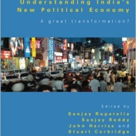 Sanjay Ruparelia, Sanjay Reddy et al. (2011) — Understanding India's New Political Economy: A Great Transformation?