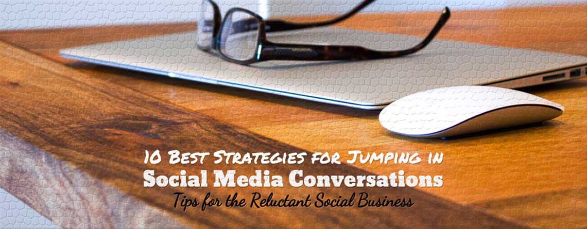 10 Best Strategies for Jumping in Social Media Conversation