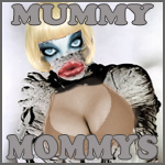 Mummy Mommys
