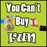 You Can't Buy Fun