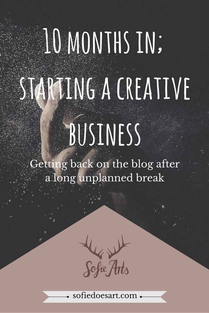 10 months in; starting a creative business