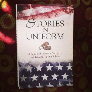 Stories in Uniform A Look at the Heroics, Laughs, Sorrows, and Tragedies of Our Soldiers Review And Giveaway