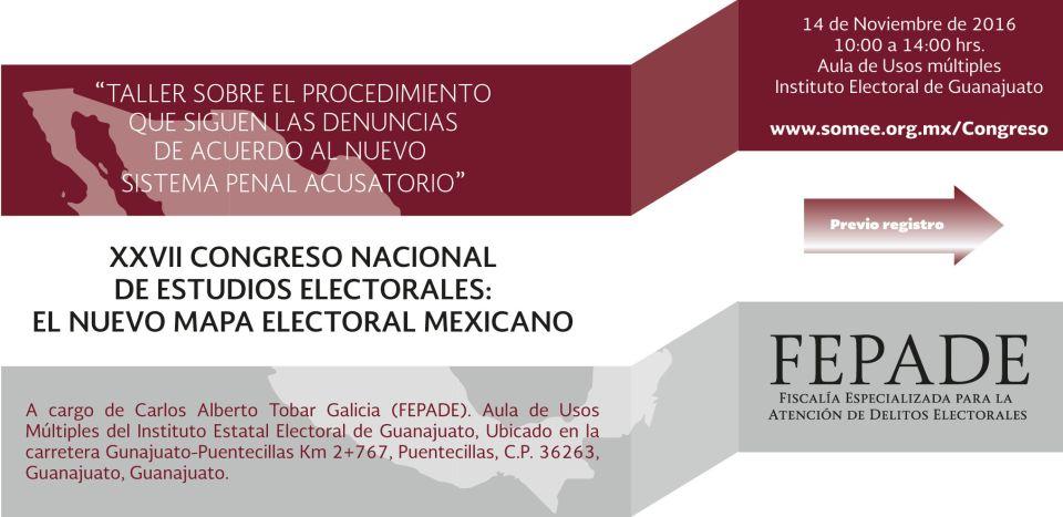 XXVII CONGRESO NACIONAL DE ESTUDIOS ELECTORALES: EL NUEVO MAPA ELECTORAL MEXICANO