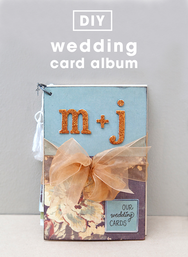 How to save all your special wedding cards in a DIY album!