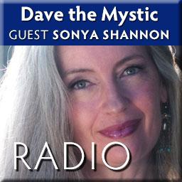 Sonya Shannon on Dave the Mystic Radio Show