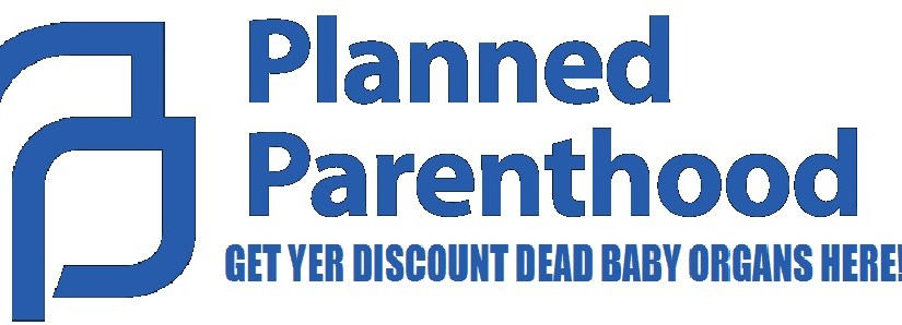 PLANNED PARENTHOOD BABY PARTS
