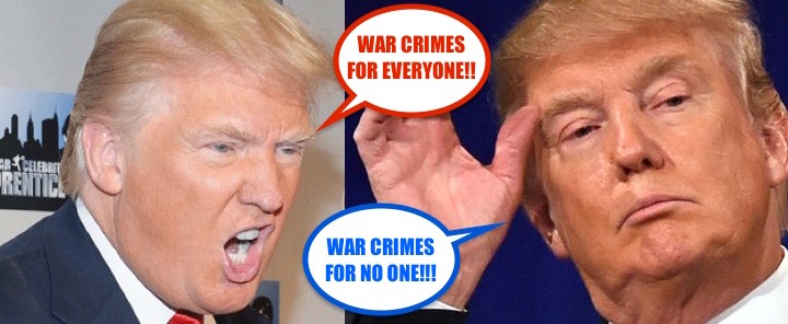 TRUMP VERSUS TRUMP ON WAR CRIMES