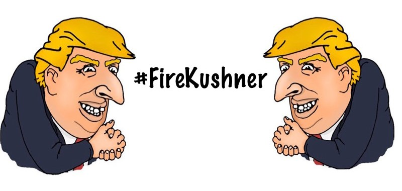 fire kushner jewish trump