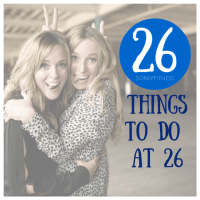 26 Things to Do at 26 - The Fun Classy Things in Life