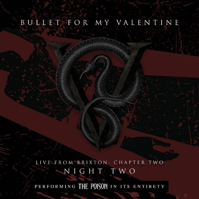 BULLET FOR MY VALENTINE: 'Don't Need You' Performance Clip From 'Live From Brixton: Chapter Two'