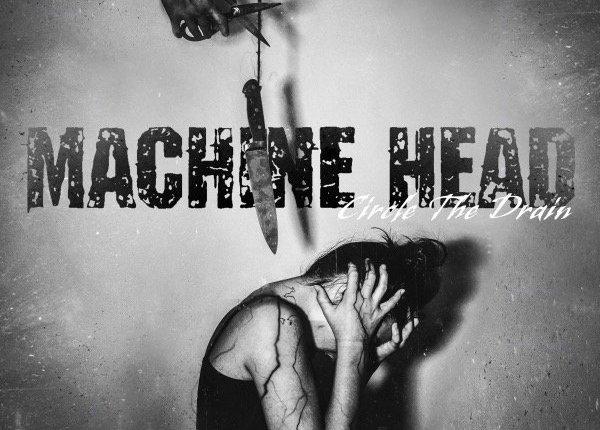 Listen To New MACHINE HEAD Song 'Circle The Drain'